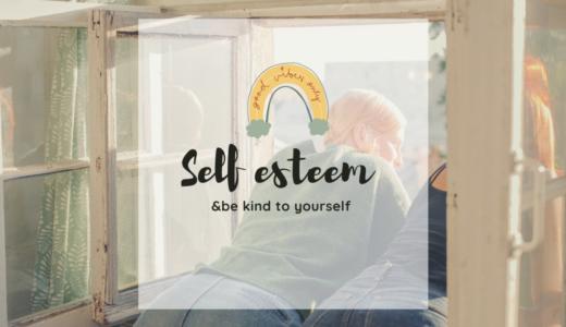 【海外生活】自己肯定感を上げて、自分の機嫌を取るためにやっている5つのこと。
